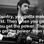 Quotes of Tony Montana for Scarface for use on Facebook