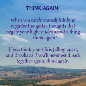 Think positive quotes, think again quotes, uplifting quotes for hard ...