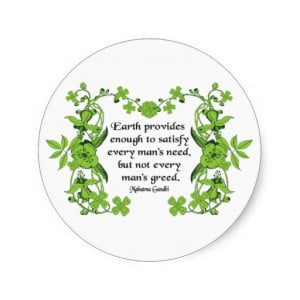 Gandhi Quote: Earth Provides Enough to Satisfy .. Classic Round ...
