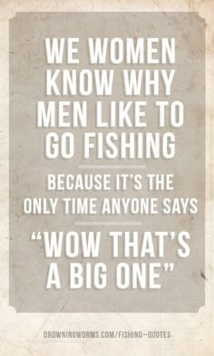 Funny fishing quotes for women quotesgram for Funny fishing quotes