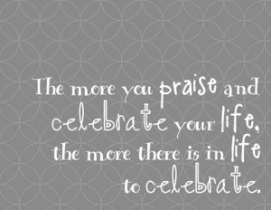 Pictures Gallery of celebrate life quotes