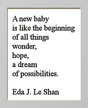 Inspirational quote about how a new baby is like the beginning of all ...