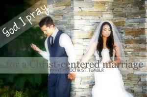 God i pray for a christ centered marriage♥