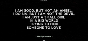 Cute Love Quotes - I am good, but not an angel. I do sin, but I am not ...