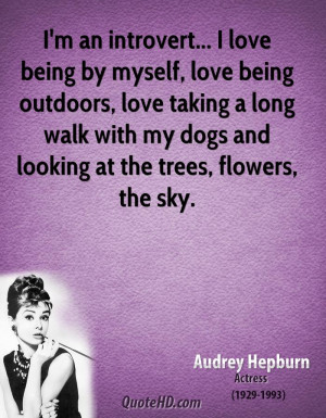 Name : audrey-hepburn-actress-im-an-introvert-i-love-being-by-myself ...