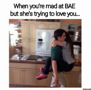 When you're mad at bae
