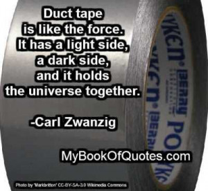 Duct Tape is like the Force... #quotes