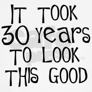 30th_birthday_it_took_30_years_golf_shirt.jpg?color=White&height=460 ...