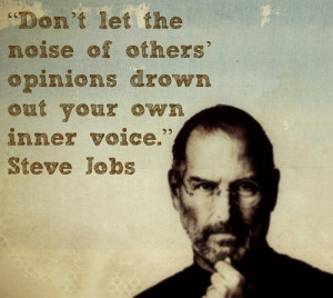 Don't let the noise of others' opinions drown out your own inner ...