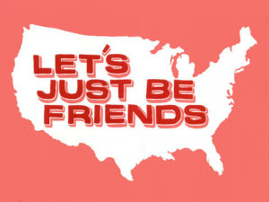 lets-just-be-friends.jpeg