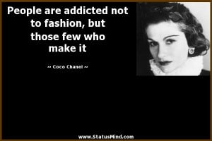 ... , but those few who make it - Coco Chanel Quotes - StatusMind.com