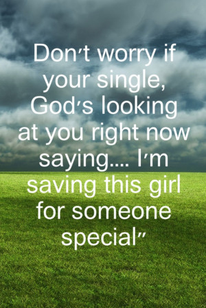 , God's Looking At You Right Now Saying, I'm Saving This Girl ...