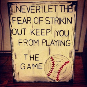 Baseball quotes, best, sayings, fear