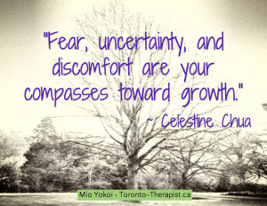 """... and discomfort are your compasses toward growth."""" ~ Celestine Chua"""
