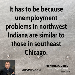 It has to be because unemployment problems in northwest Indiana are ...