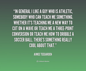 quote Aimee Teegarden in general i like a guy who 168567 png