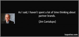 for quotes by Jim Cantalupo You can to use those 8 images of quotes