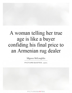... confiding his final price to an Armenian rug dealer Picture Quote #1