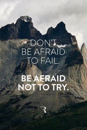 Quote - Afraid To Fail/Try