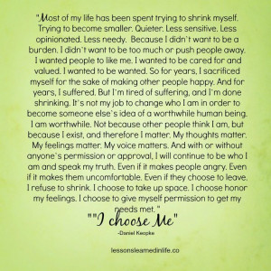 less opinionated less needy because i didn t want to be a burden i ...