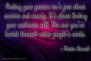 Finding Your Passion Quotes Finding your passion isn't
