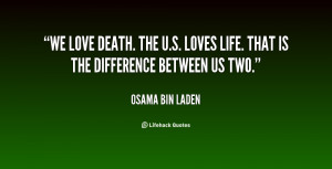 quote-Osama-bin-Laden-we-love-death-the-us-loves-life-22831.png