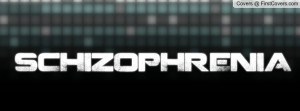 SCHIZOPHRENIA Profile Facebook Covers