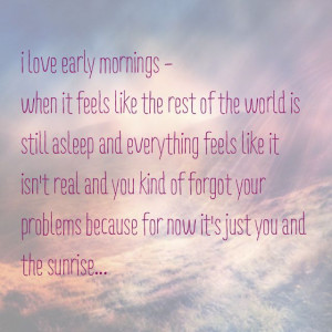 love early mornings...