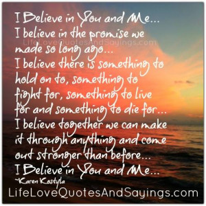 Believe in You and Me.