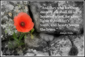 And they who for their country die shall fill an honored grave, for ...