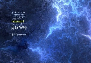 lightning. -Bill Watterson motivational inspirational love life quotes ...