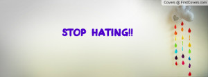 STOP HATING Profile Facebook Covers
