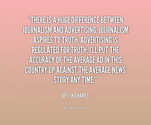 quote-Jef-I.-Richards-there-is-a-huge-difference-between-journalism ...