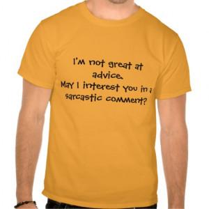 sarcastic_comment_t_shirt-rd26301e61a054b21a9c6659f0016d057_804gd_512 ...