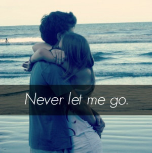 Never Let Me Go Tumblr Quotes Never let me go, boy