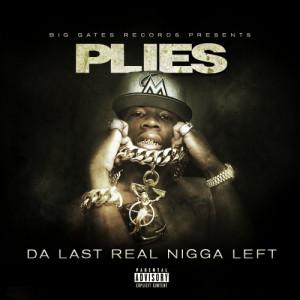 Plies Releases New Mixtape, 'Da Last Real Nigga Left'