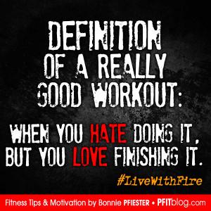 Definition of a good workout. Fitness Motivation. Gym Motivation.