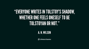 quote-A.-N.-Wilson-everyone-writes-in-tolstoys-shadow-whether-one ...