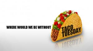 Taco Tuesday 2.25.14