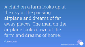 ... . The man on the airplane looks down at the farm and dreams of home