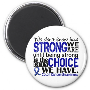 Colon Cancer How Strong We Are Fridge Magnets
