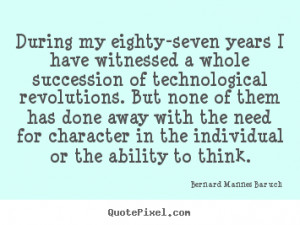 During my eighty-seven years I have witnessed a whole succession of ...