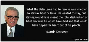 What the Dalai Lama had to resolve was whether to stay in Tibet or ...