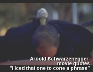 Arnold Schwarzenegger Movie Quotes