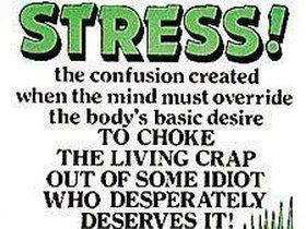 Funny Stress Quotes About Life Love Birthday Sayings Pictures