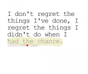 Regret The Things I Didn't Do When I Had The Chance