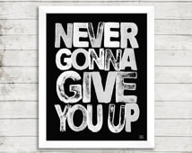 Rick Astley - Never Gonna Give You Up - Printable Quote Art Instant ...