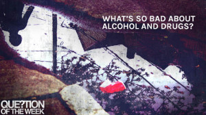 Anti Alcohol Quotes What's so bad about alcohol