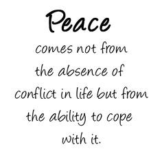 ... in life, but from the ability to cope with it .... #Quote #Peace