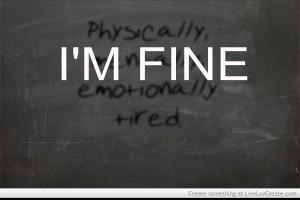 Physically Mentally Emotionally Tired Im Fine